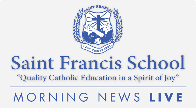 Saint Francis School Morning News Live