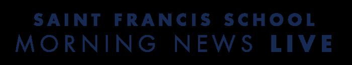 Saint Francis School Morning News Live